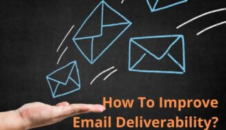 7 Strategies To Improve Email Deliverability Rates In 2021